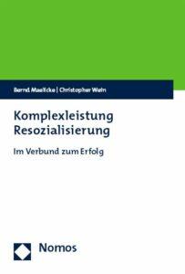 Resozialisierung und Systemischer Wandel, Bernd Maelicke, Christopher Wein